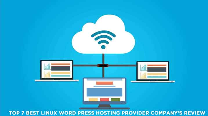 Top 7 Best Linux Word press Hosting provider company's Review
