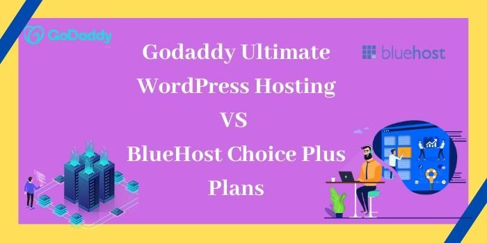 Godaddy Ultimate Hosting Vs BlueHost Ultimate Hosting