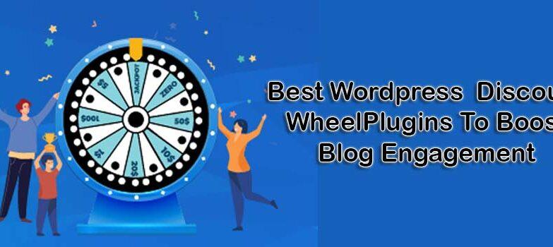 Best WordPress Discount Wheel Plugins To Boost Blog Engagement