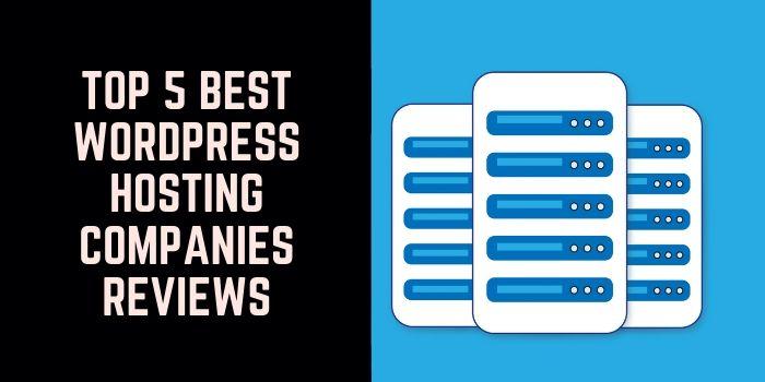 Top 5 Best WordPress Hosting Companies Reviews