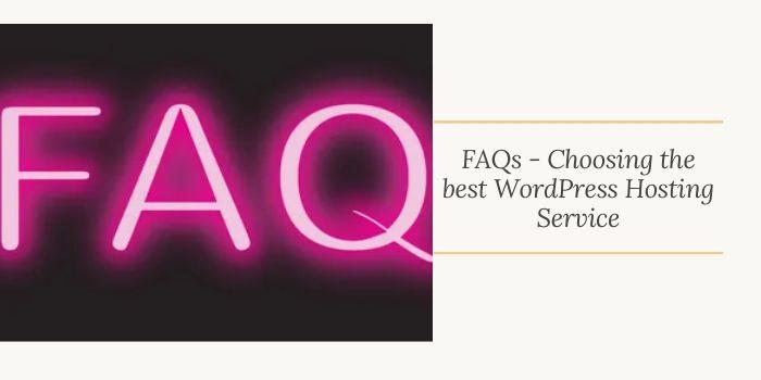 FAQs- Choosing the best WordPress Hosting Service