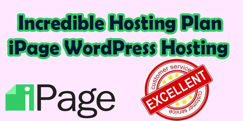 A Detailed Review of IPage WordPress Hosting – The Best Customer Support