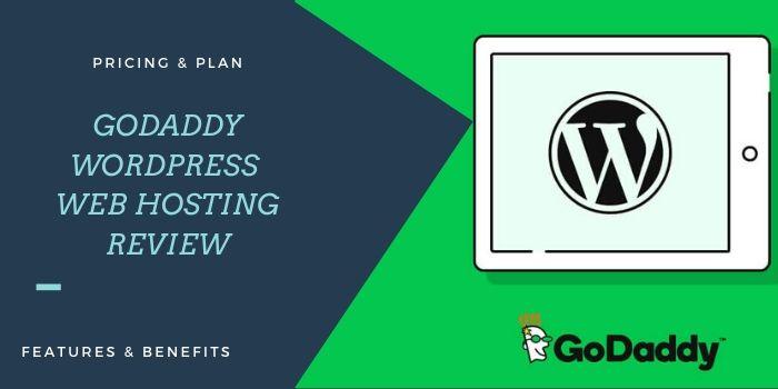 [A Detailed Review] – World Best Godaddy WordPress Hosting