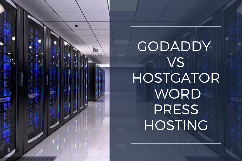Godaddy VS Hostgator WordPress Hosting