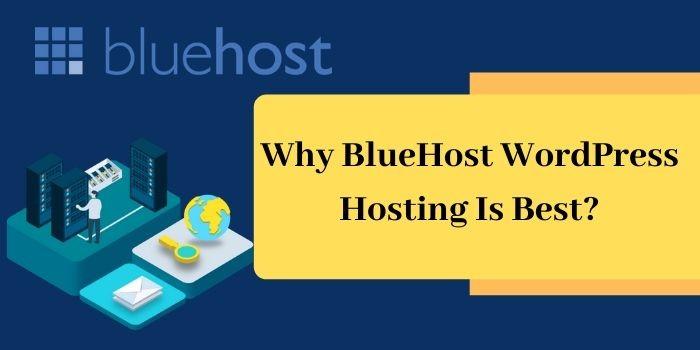 Why BlueHost WordPress Hosting Is Best?