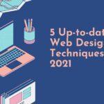 Web Designing Techniques