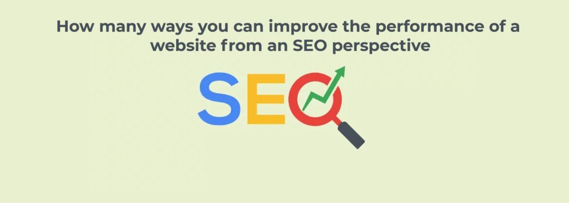 How many ways you can improve the performance of a website from an SEO perspective